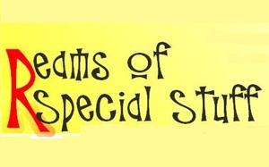 Reams Of Special Stuff